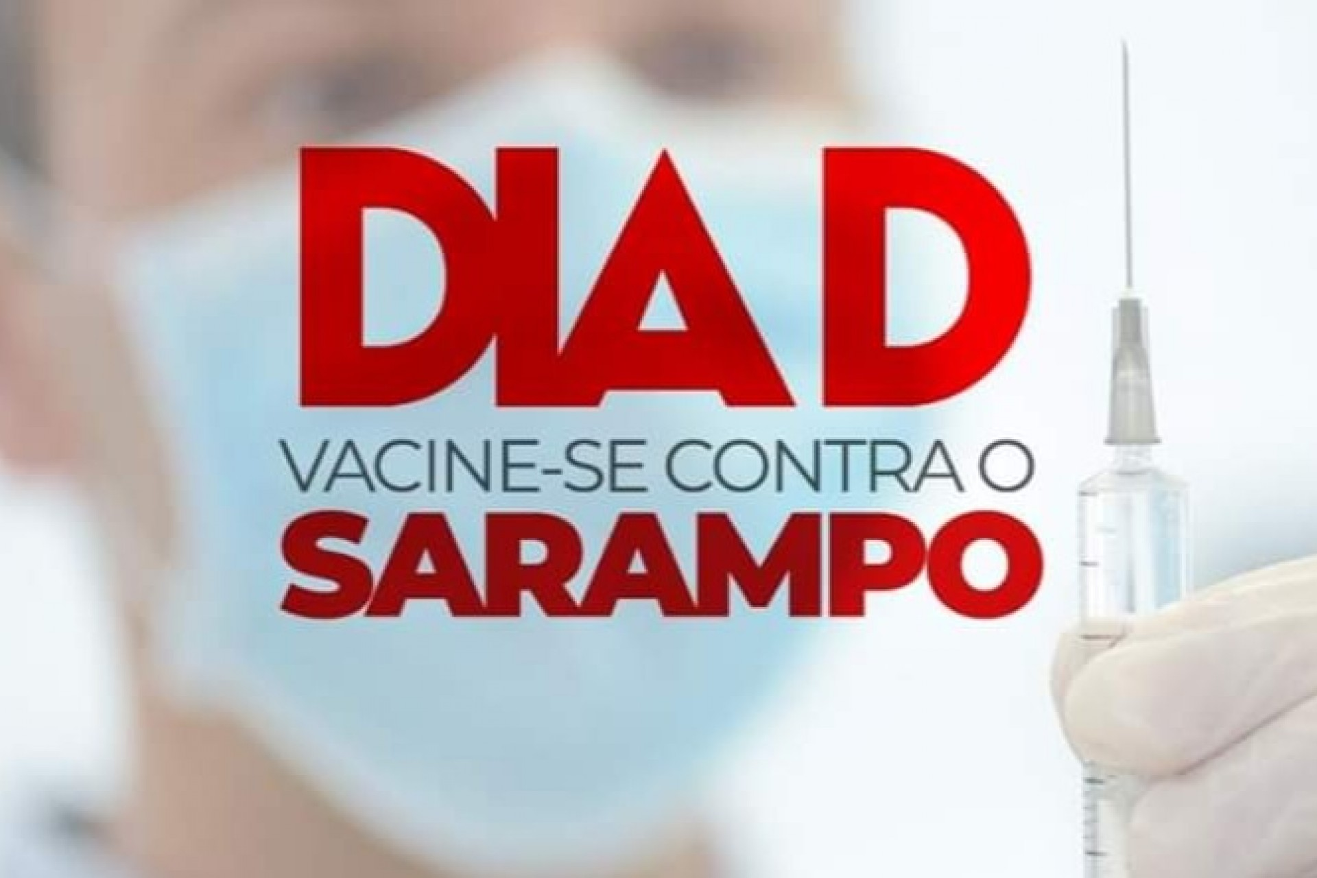 Sábado tem dia D de vacinação contra o Sarampo em Missal