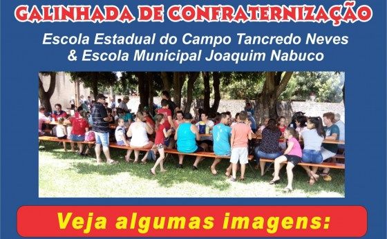 Galinhada de Confraternização da Escola do Campo Tancredo Neves & Escola Joaquim Nabuco